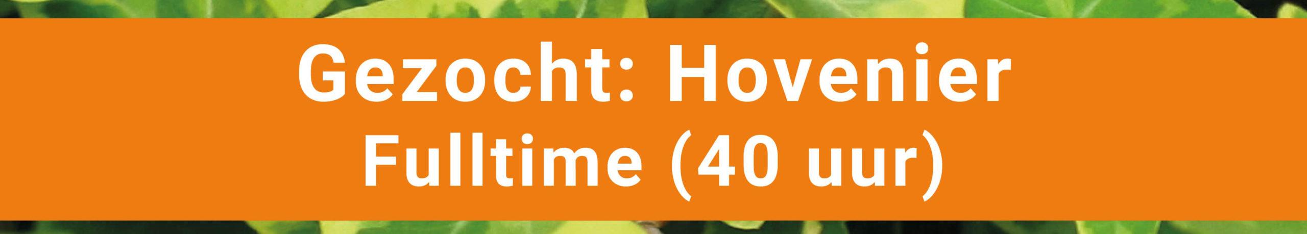 Vacature Hovenier Fulltime 40 uur